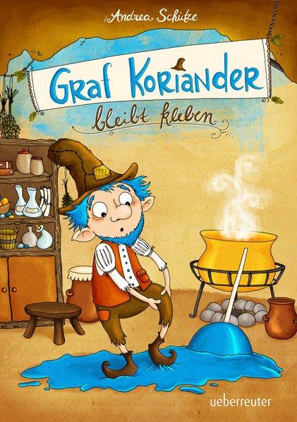 Graf Koriander bleibt kleben als Buch von Andrea Schütze