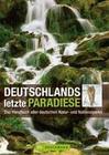 Deutschlands letzte Paradiese