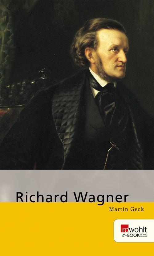 Richard Wagner. Rowohlt E-Book Monographie als eBook