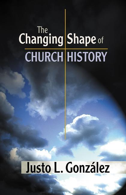 The Changing Shape of Church History als Taschenbuch
