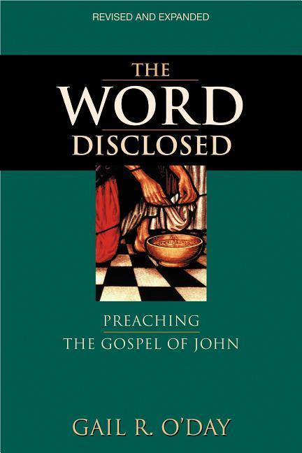 The Word Disclosed: Preaching the Gospel of John als Taschenbuch