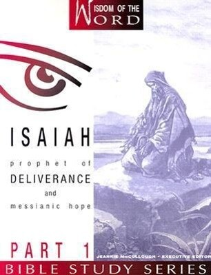 Isaiah Part 1: Prophet of Deliverance and Messianic Hope als Taschenbuch
