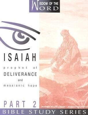 Isaiah: Prophet of Deliverance and Messianic Hope: Part 2 als Taschenbuch