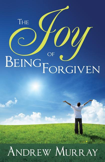 The Joy of Being Forgiven als Taschenbuch