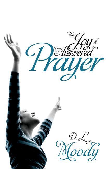Joy of Answered Prayer als Taschenbuch