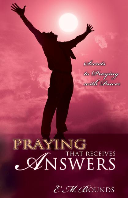 Praying That Receives Answers: Secrets to Praying with Power als Taschenbuch