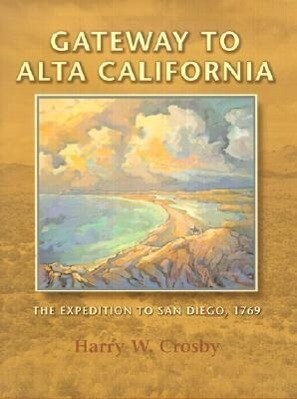 Gateway to Alta California: The Expedition to San Diego, 1769 als sonstige Artikel