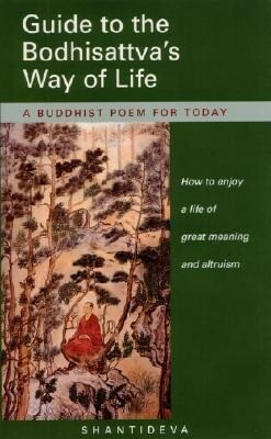Guide to the Bodhisattva's Way of Life: How to Enjoy a Life of Great Meaning and Altruism als Buch