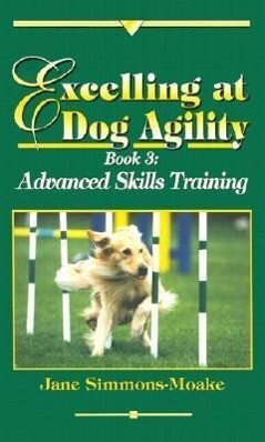 Excelling at Dog Agility -- Book 3 als Buch