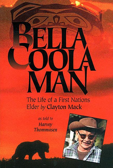 Bella Coola Man: The Life of a First Nations Elder by Clayton Mack als Taschenbuch