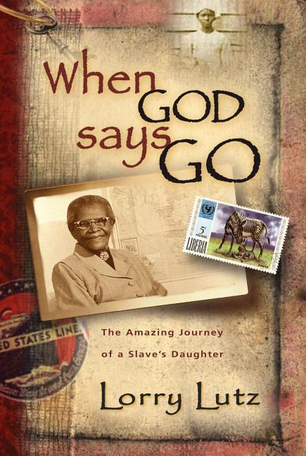 When God Says Go: The Amazing Story of a Slave's Daughter als Taschenbuch