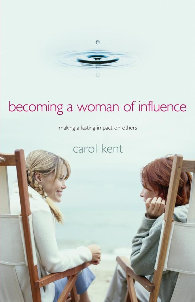 Becoming a Woman of Influence: Making a Lasting Impact on Others a Part of the Thrive! Study Series als Taschenbuch