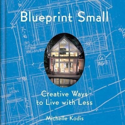 Blueprint Small: Creative Ways to Live with Less als Taschenbuch