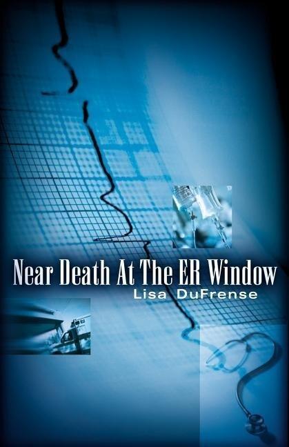 Near Death at the Er Window als Taschenbuch