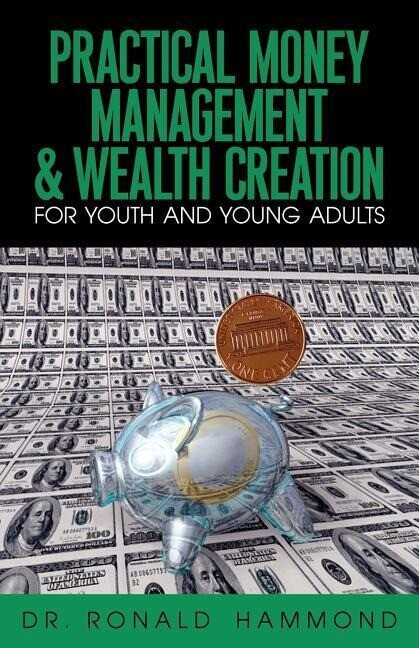 Practical Money Management & Wealth Creation for Youth and Young Adults als Taschenbuch