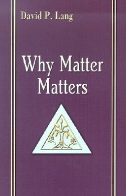 Why Matter Matters: Philosophical and Scriptural Reflections on the Sacraments als Taschenbuch