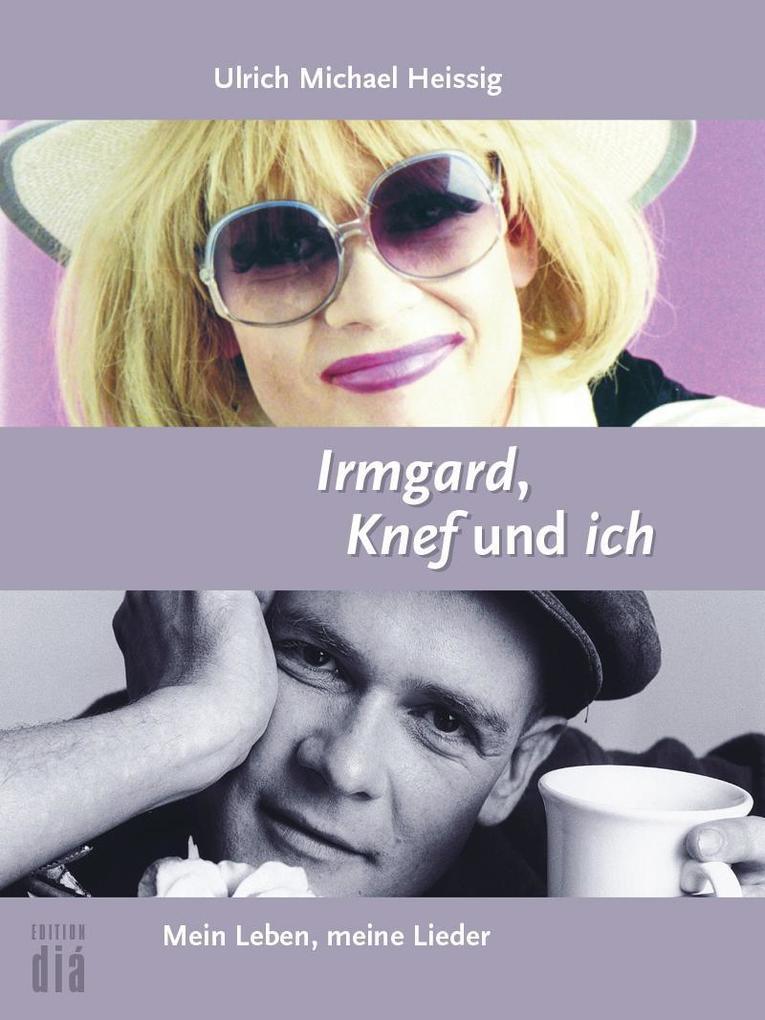 Irmgard, Knef und ich als eBook