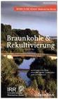 Braunkohle und Rekultivierung Reisen in die Heimat: Rheinisches Revier