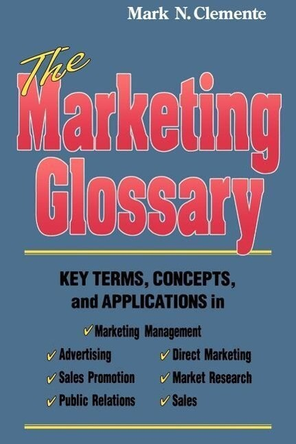 The Marketing Glossary: Key Terms, Concepts and Applications als Taschenbuch