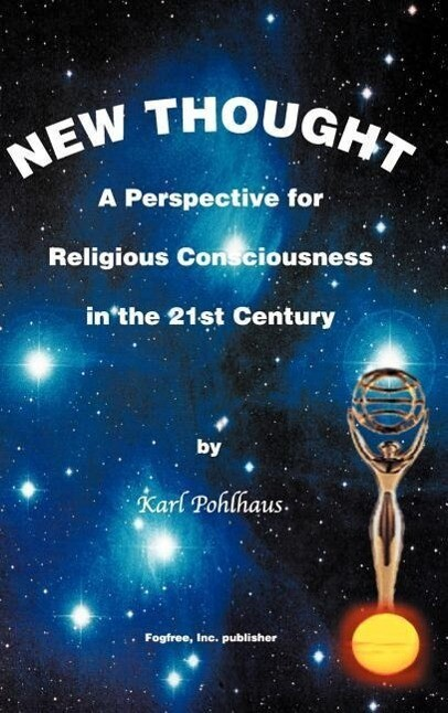 New Thought- A Perspective for Religious Consciousness in the 21st Century als Buch