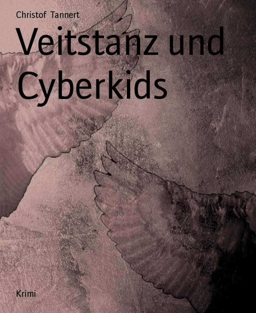 Veitstanz und Cyberkids als eBook
