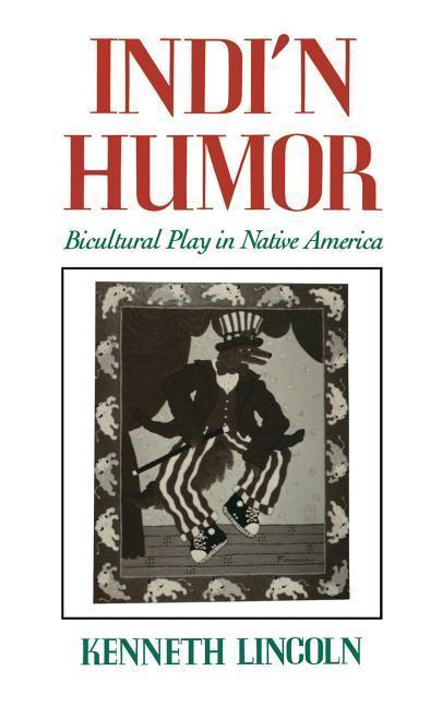 Indi'n Humor: Bicultural Play in Native America als Buch