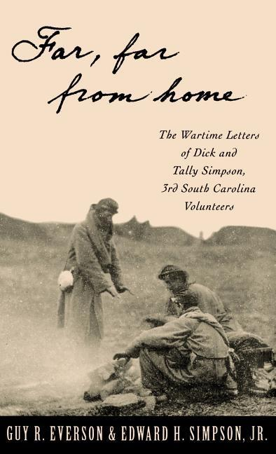 Far, Far from Home: The Wartime Letters of Dick and Tally Simpson, Third South Carolina Volunteers als Buch