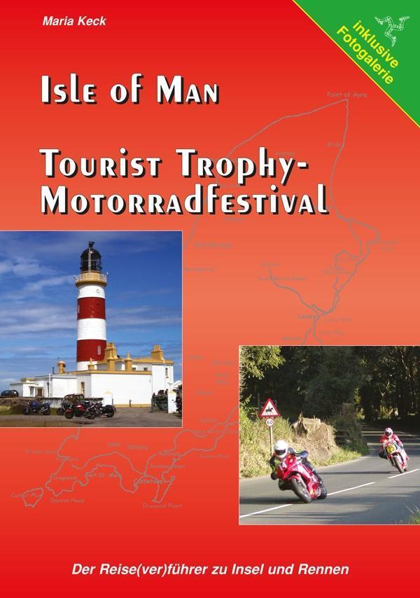 Isle of Man - Tourist Trophy Motorradfestival als eBook