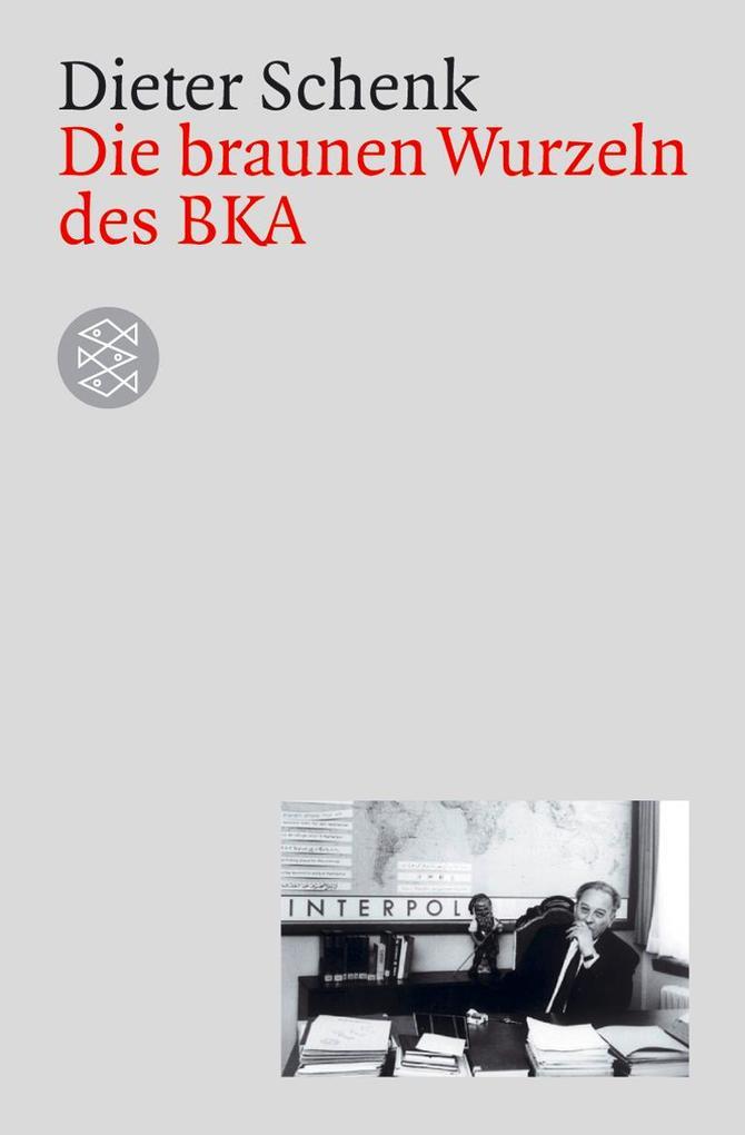 Die braunen Wurzeln des BKA als Taschenbuch