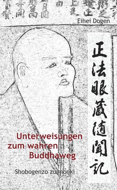 Unterweisungen zum wahren Buddha-Weg. Shobogenzo Zuimonki als Buch