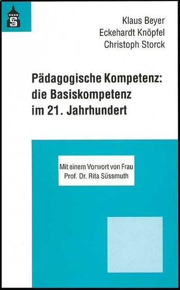 Pädagogische Kompetenz: die Basiskompetenz im 21. Jahrhundert als Buch