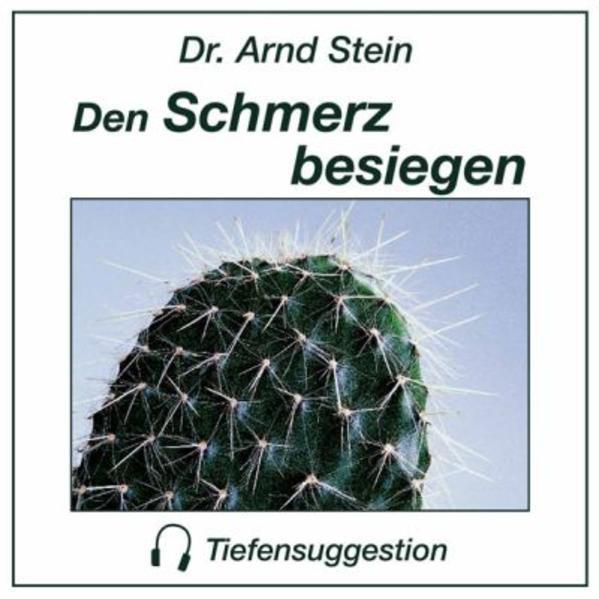 Den Schmerz besiegen. Stereo-Tiefensuggestion. CD als Hörbuch