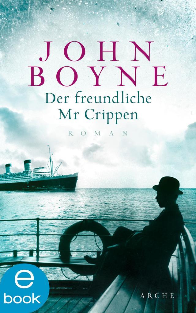 Der freundliche Mr. Crippen als eBook von John Boyne