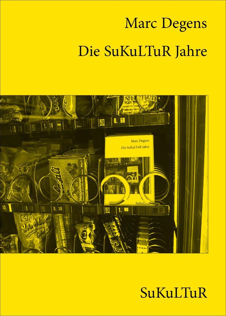Die SuKuLTuR Jahre als eBook