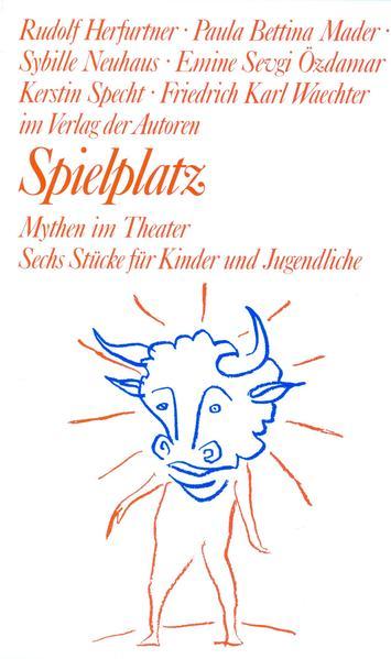 Spielplatz 15. Mythen im Theater als Buch