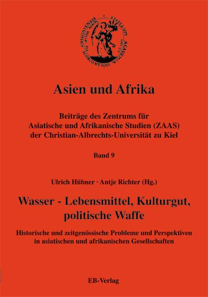 Asien und Afrika 9. Wasser - Lebensmittel, Kulturgut, politische Waffe als Buch