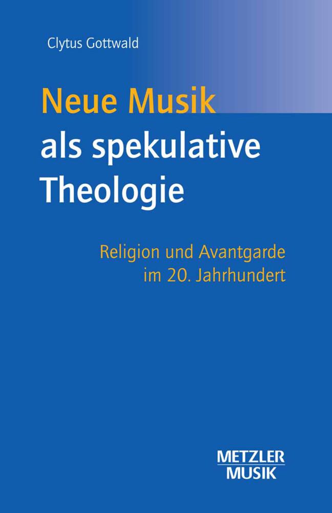 Neue Musik als spekulative Theologie als Buch
