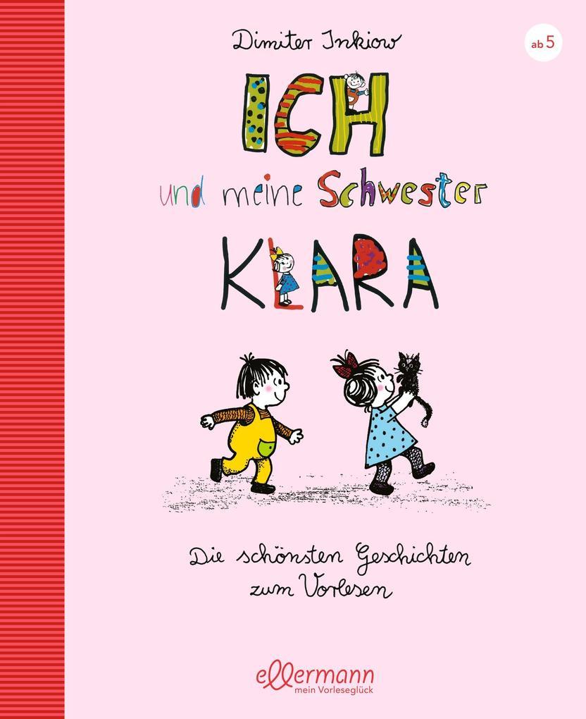 Ich und meine Schwester Klara. Die schönsten Geschichten zum Vorlesen als Buch