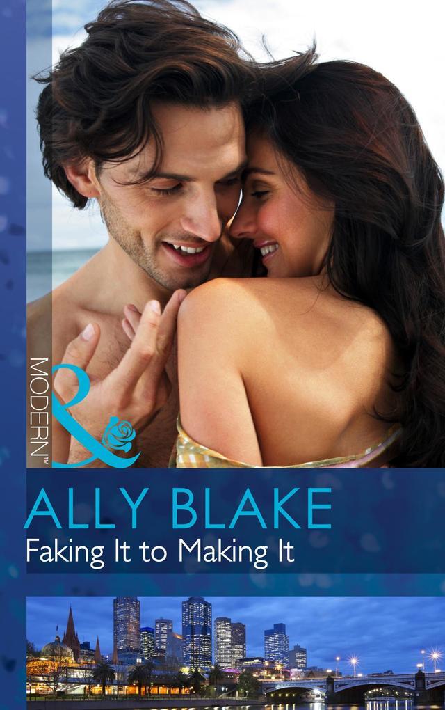 Faking It to Making It (Mills & Boon Modern) als eBook von Ally Blake - HarperCollins Publishers