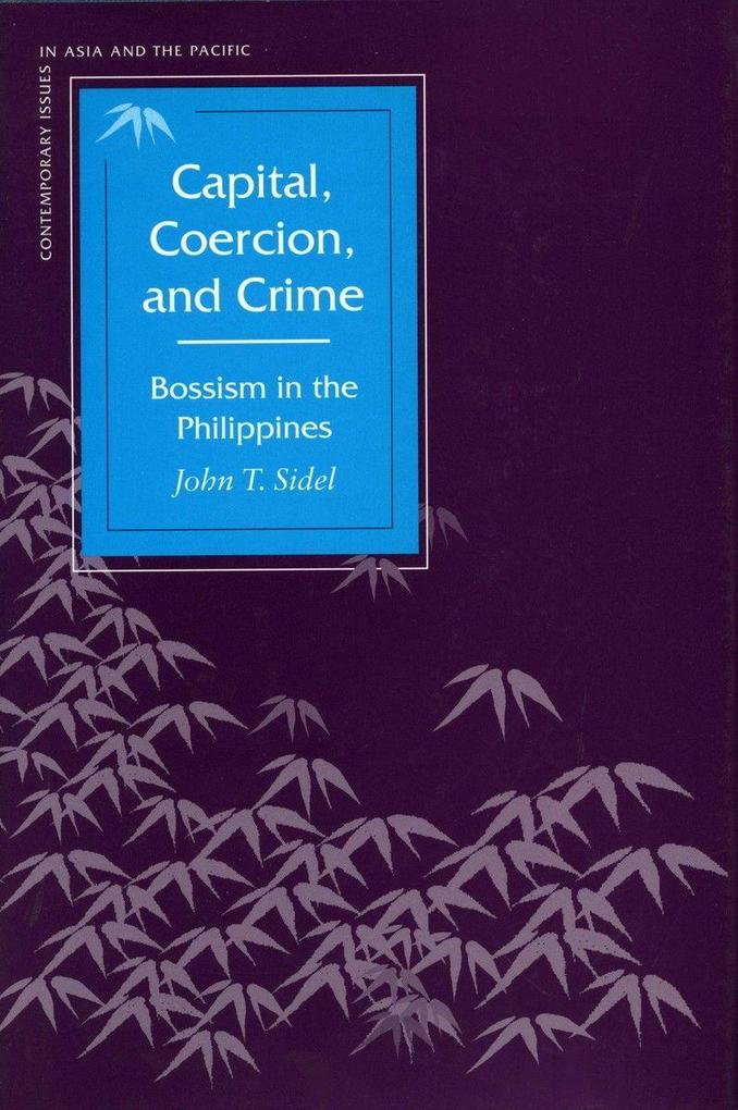 Capital, Coercion, and Crime: Bossism in the Philippines als Taschenbuch