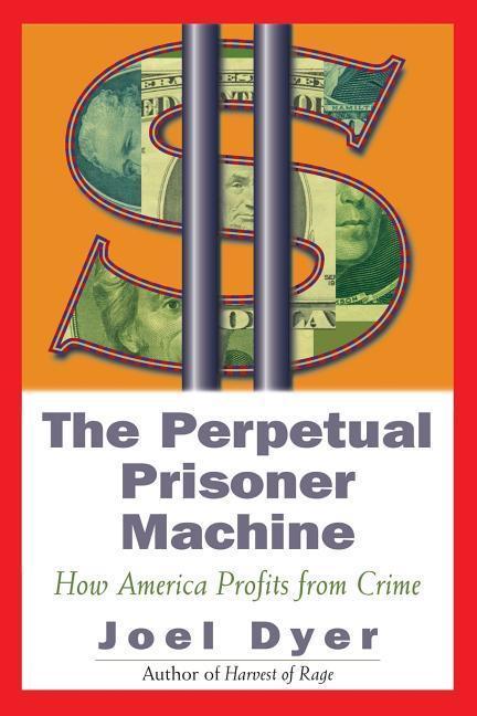 Perpetual Prisoner Machine: How America Profits from Crime als Taschenbuch
