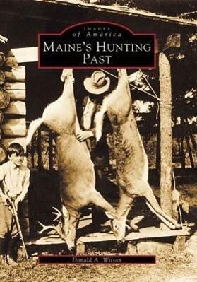 Maine's Hunting Past als Taschenbuch