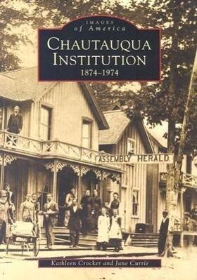 Chautauqua Institution: 1874-1974 als Taschenbuch