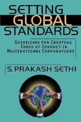 Setting Global Standards: Guidelines for Creating Codes of Conduct in Multinational Corporations als Buch
