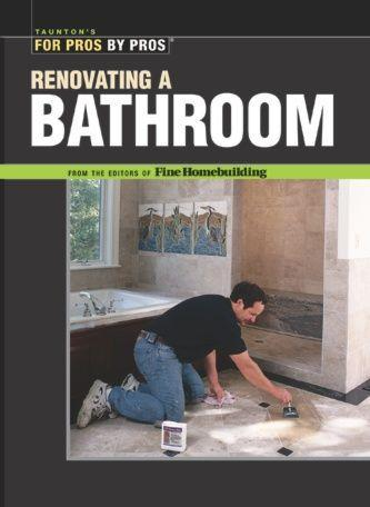 Renovating a Bathroom: From the Editors of Fine Homebuilding als Taschenbuch