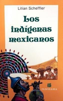 Los Indigenas Mexicanos: Ubicacion Geografica, Organizacion Social y Politica, Economia, Religion y Costumbres = Indigenous Groups of Mexico als Taschenbuch