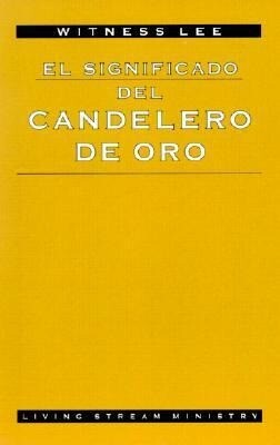 El Significado del Candelero de Oro = The Ultimate Significance of the Golden Lampstand als Taschenbuch