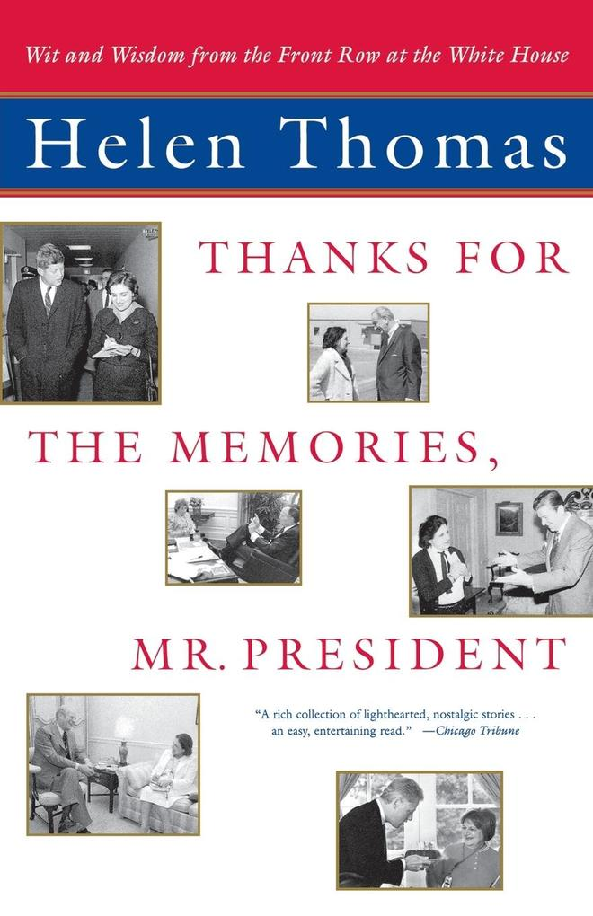 Thanks for the Memories, Mr. President: Wit and Wisdom from the Front Row at the White House als Taschenbuch