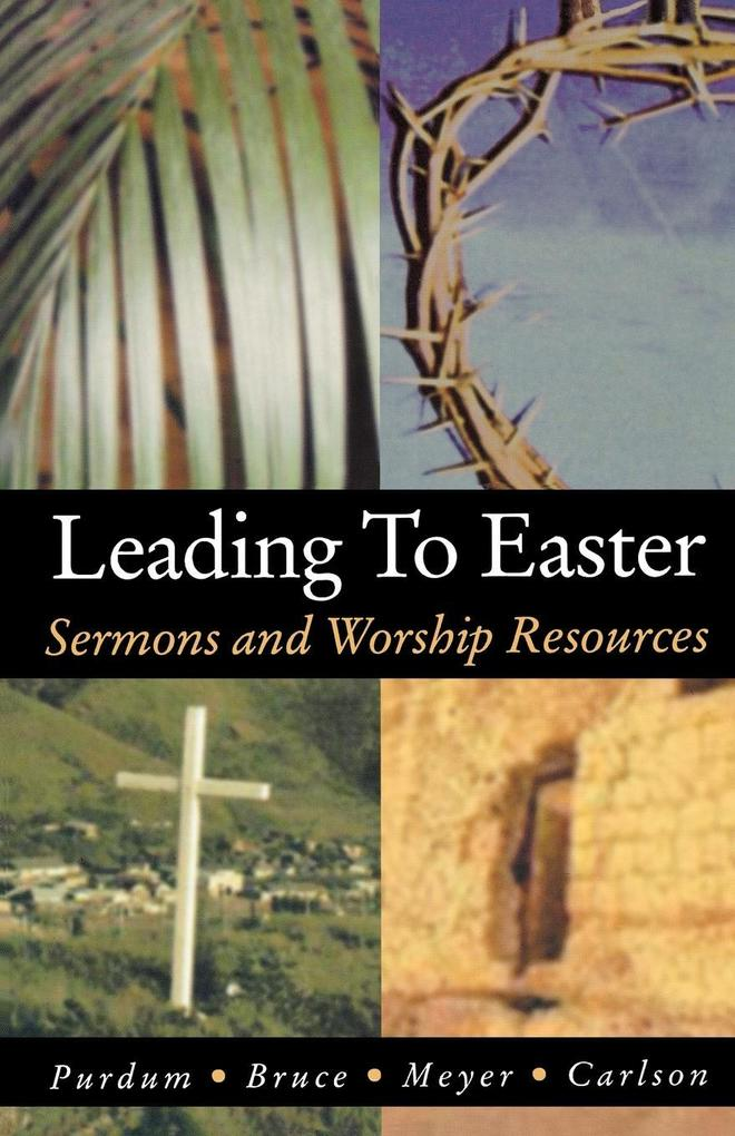 Leading to Easter: Sermons and Worship Resources als Taschenbuch