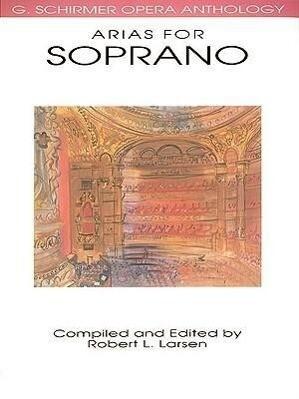 Arias for Soprano: G. Schirmer Opera Anthology als Taschenbuch